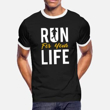 Run For Your Life Run For Your Life - Men's Ringer T-Shirt