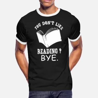 Reading Hermione Reading - You Don't Like Reading? Bye - Men's Ringer T-Shirt