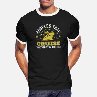 Couples Cruise Cruising Couples Together Stay Together - Men's Ringer T-Shirt