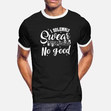 Good I solemnly SWEAR that I am up to NO GOOD shirt - Men's Ringer T-Shirt