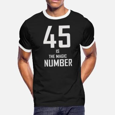 Magic Number 45 Is The Magic Number - Men's Ringer T-Shirt