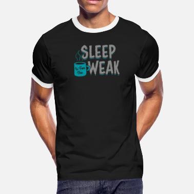 dfa6e9e50 Weak Symbol SLEEP IS FOR THE WEAK - Men's Ringer T-. Men's Ringer  T-Shirt