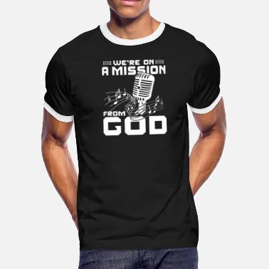 Mission From God WE RE ON A MISSION FROM GOD - Men's Ringer T-Shirt