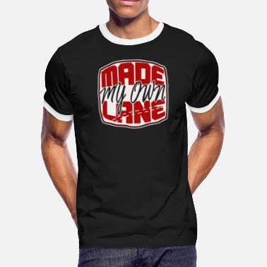 Own Lane Made my own lane - Men's Ringer T-Shirt