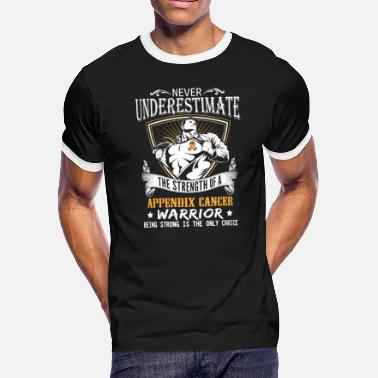 Appendix Never Underestimate Appendix Cancer Warrior - Men's Ringer T-Shirt