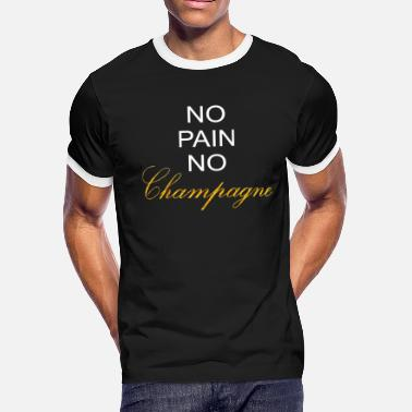 Champagne No Pain no Champagne - Men's Ringer T-Shirt