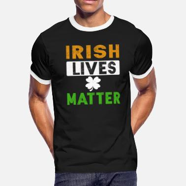 Irish Lives Matter irish lives matter - Men's Ringer T-Shirt