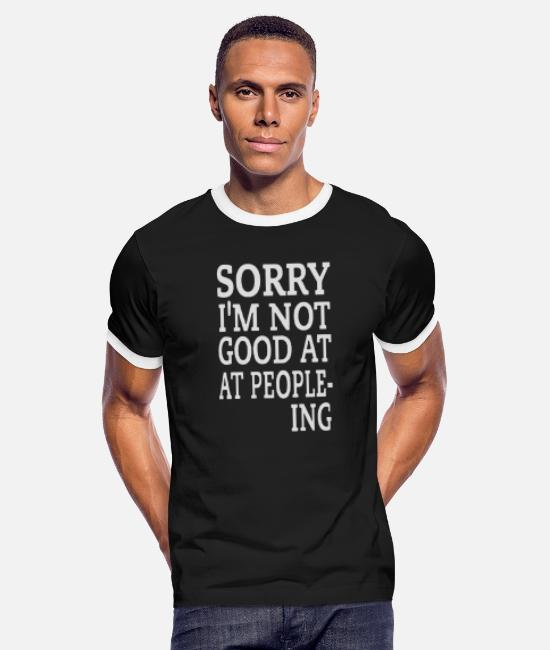 Not Perfect T-Shirts - sorry i m not good at peopleing - Men's Ringer T-Shirt black/white