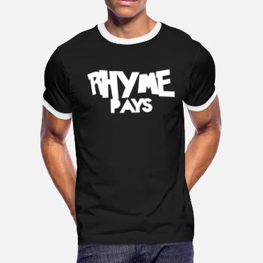 This Is For The Hustlers RHYME PAYS - Men's Ringer T-Shirt