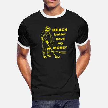 Better Have My Money Beach Better have my money - Men's Ringer T-Shirt