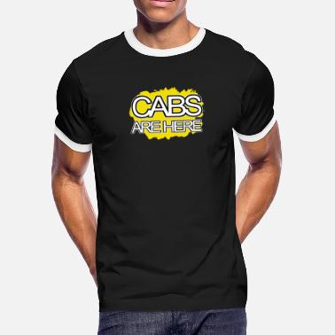 Cabs Are Here Cabs Are Here - Men's Ringer T-Shirt