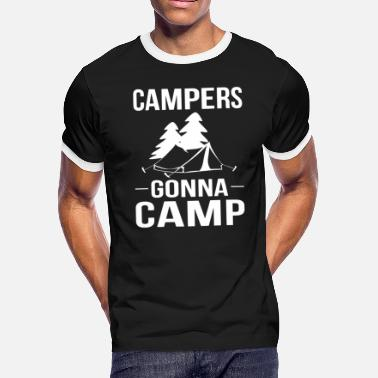 Campers Gonna Camp Campers Gonna Camp - Men's Ringer T-Shirt