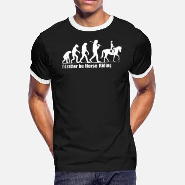 Ide Rather Be Riding Id Rather Be Horse Riding - Men's Ringer T-Shirt