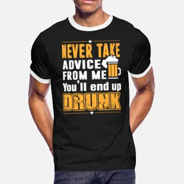 The Chive Beer lover - Never take advice from me - Men's Ringer T-Shirt