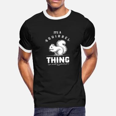 Secret Its a Squirrel Thing Funny and Adorable Squirrel Wood Fan Gifts - Men's Ringer T-Shirt