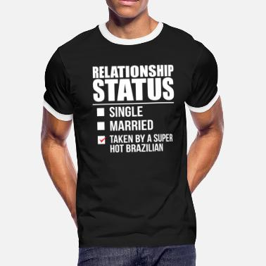 Brazilian Relationship status taken by super hot Brazilian - Men's Ringer T-Shirt