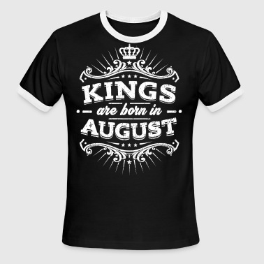 Kings Are Born In August Birthday Shirt - Men's Ringer T-Shirt