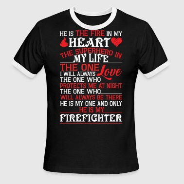 He Is My Firefighter T Shirt - Men's Ringer T-Shirt
