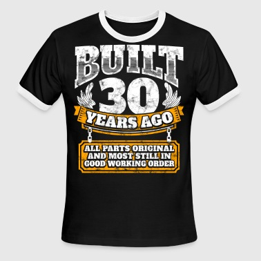 30th birthday gift idea: Built 30 years ago Shirt - Men's Ringer T-Shirt
