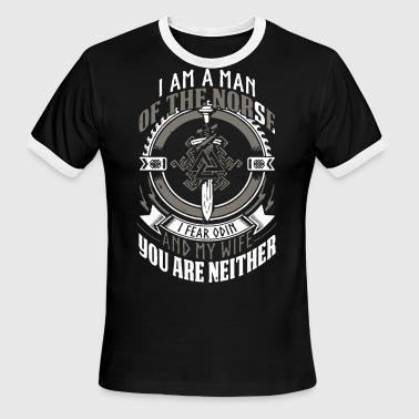I am a man of the norse i fear odin and my wife yo - Men's Ringer T-Shirt