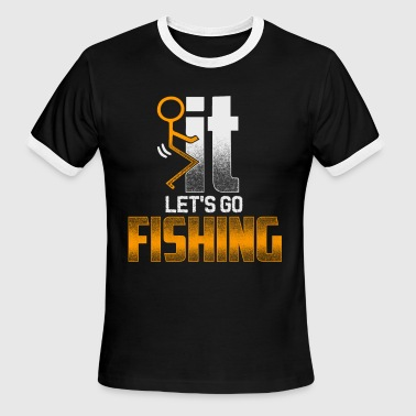 Fuck it - Let's go fishing - Men's Ringer T-Shirt