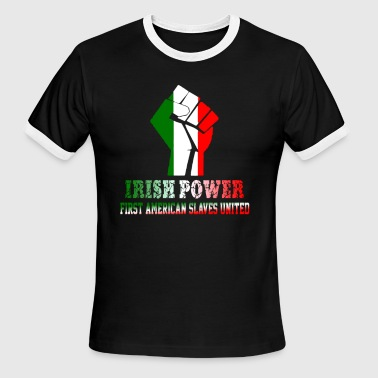 IRISH POWER FIRST AMERICAN SLAVES UNITED - Men's Ringer T-Shirt
