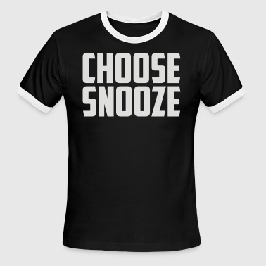 Choose Snooze - Men's Ringer T-Shirt