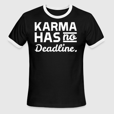 Karma Has No Deadline - Men's Ringer T-Shirt