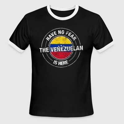 Have No Fear The Venezuelan Is Here - Men's Ringer T-Shirt