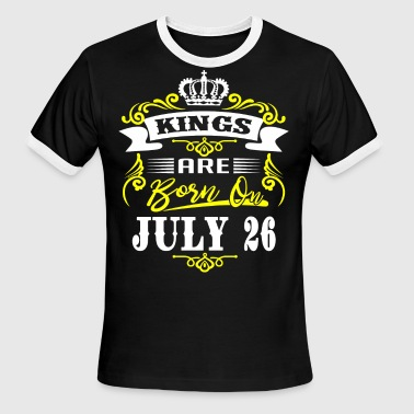 Kings Are Born On July 26 - Men's Ringer T-Shirt