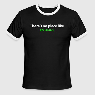 There's no place like 127.0.0.1 - Men's Ringer T-Shirt