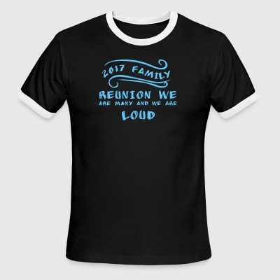 2017 Family Reunion we are many and we are loud - Men's Ringer T-Shirt