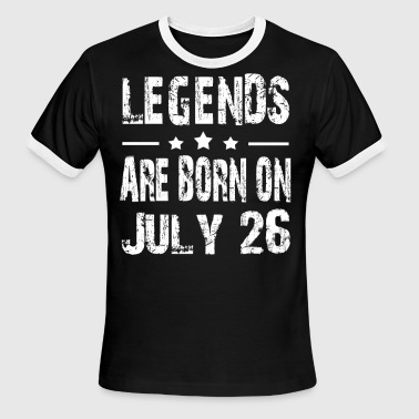 Legends are born on July 26 - Men's Ringer T-Shirt