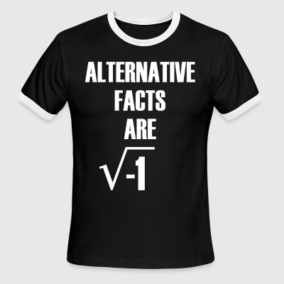 Alternative Facts Are Imaginary - Men's Ringer T-Shirt