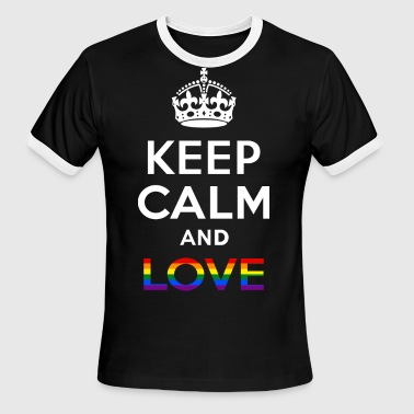 Keep Calm And Love Gay - Men's Ringer T-Shirt