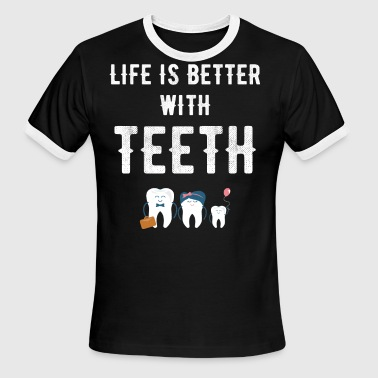 Life is better with teeth - Men's Ringer T-Shirt
