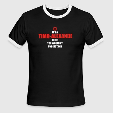 Geschenk it s a thing birthday understand TIMO ALE - Men's Ringer T-Shirt