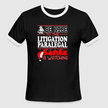 Be Nice To Litigation Paralegal Santa Watching - Men's Ringer T-Shirt