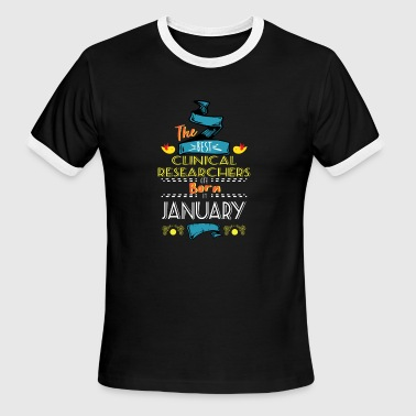 Best Clinical Researchers are Born in January Gift - Men's Ringer T-Shirt