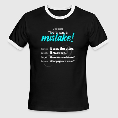 There was a mistake choir t-shirt - Men's Ringer T-Shirt