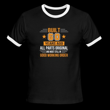 Built 60th Birthday All Parts Original - Men's Ringer T-Shirt