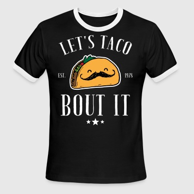 Let's taco bout it - Men's Ringer T-Shirt