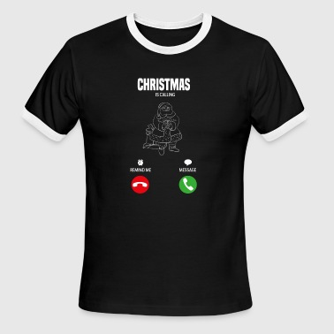 Christmas is calling! Gift - Men's Ringer T-Shirt
