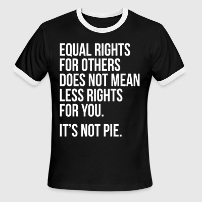 Equal rights for others does not mean less rights - Men's Ringer T-Shirt