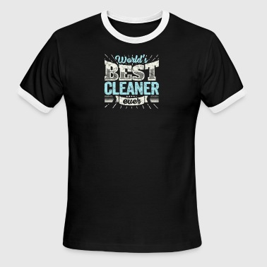 Worlds Best Cleaner Ever Funny Gift - Men's Ringer T-Shirt