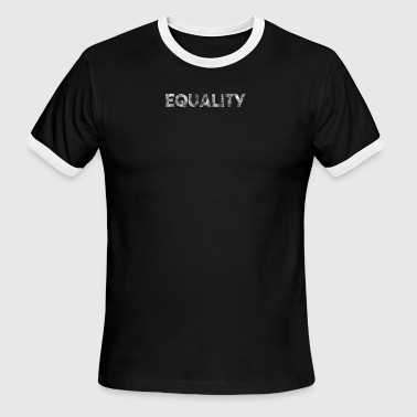 Equality we are all the same gift for all - Men's Ringer T-Shirt