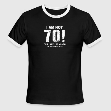 I Am Not 70! 70th Birthday - Men's Ringer T-Shirt