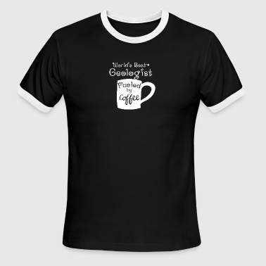 World's Best Geologist Fueled By Coffee - Men's Ringer T-Shirt