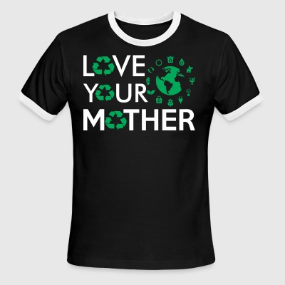 Love Your Mother Happy Earth Day 2017 - Men's Ringer T-Shirt