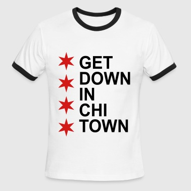 Get Down in Chi Town - Men's Ringer T-Shirt